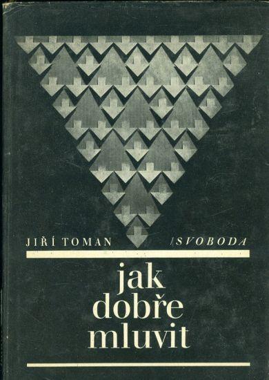 Jak dobre mluvit - Toman Jiri | antikvariat - detail knihy