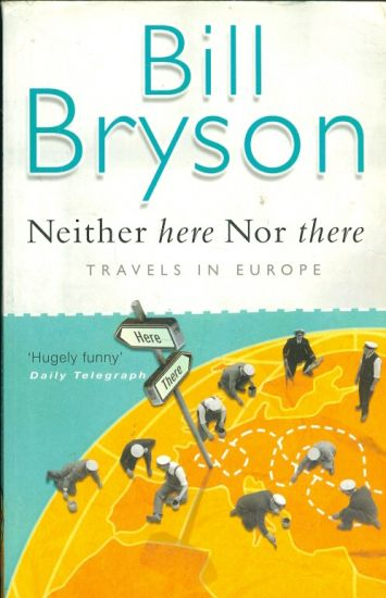 Neither here Nor there  Trevels in Europe - Bryson Bill | antikvariat - detail knihy