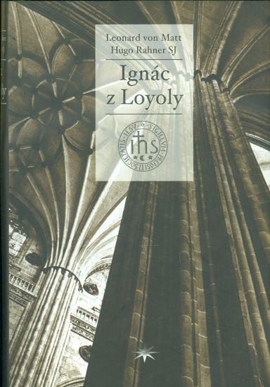 Ignac z Loyoly - Matt Leonard von  Rahner Hugo SJ   antikvariat - detail knihy