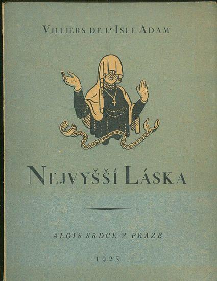 Nejvyssi laska  Povidky - Villiers de lIsle Adam | antikvariat - detail knihy