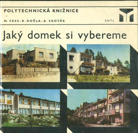 Jaky domek si vybereme - Fess  Dosla  Skotak | antikvariat - detail knihy