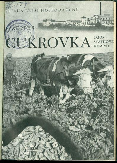 Cukrovka jako statkove krmivo - Kupper F  | antikvariat - detail knihy