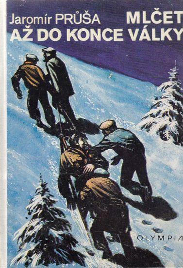 Mlcet az do konce valky - Prusa Jaromir | antikvariat - detail knihy