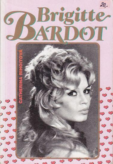 Brigitte Bardot - Rihoitova Catherina | antikvariat - detail knihy