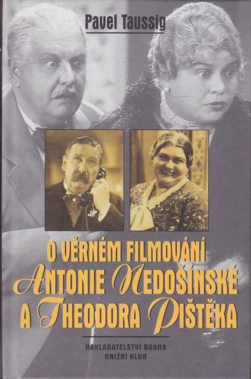 O vernem filmovani Antonie Nedosinske a Theodora Pisteka - Taussig Pavel | antikvariat - detail knihy