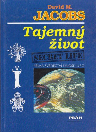 Tajemny zivot  prima svedectvi unosu UFO - Jacobs David M  | antikvariat - detail knihy