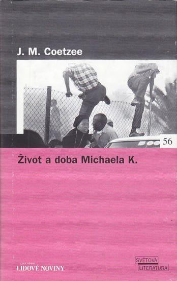 Zivot a doba Michaela K - Coetzee John Maxwell | antikvariat - detail knihy