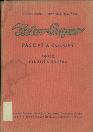 Zetor Super  Pasovy a kolovy  Popis vyuziti a udrzba - Andert Antonin Ing  Machacek Frantisek | antikvariat - detail knihy