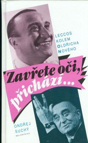 Zavrete oci  prichazi    Lecos kolem Oldricha Noveho - Suchy Ondrej | antikvariat - detail knihy