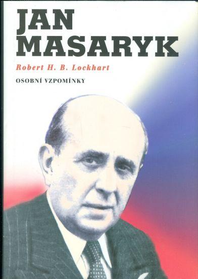 Jan Masaryk  Osobni vzpominky - Lockhart Robert H B | antikvariat - detail knihy