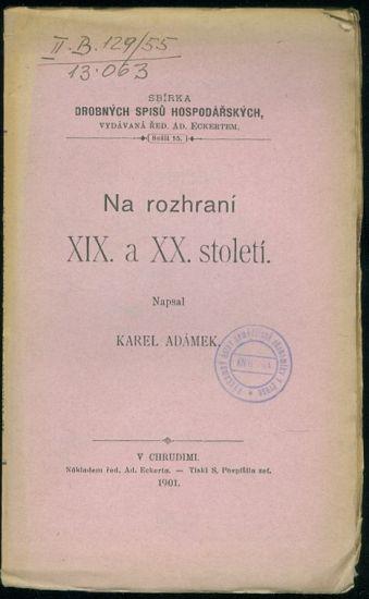 Na rozhrani XIX  a XX  stoleti - Adamek Karel | antikvariat - detail knihy