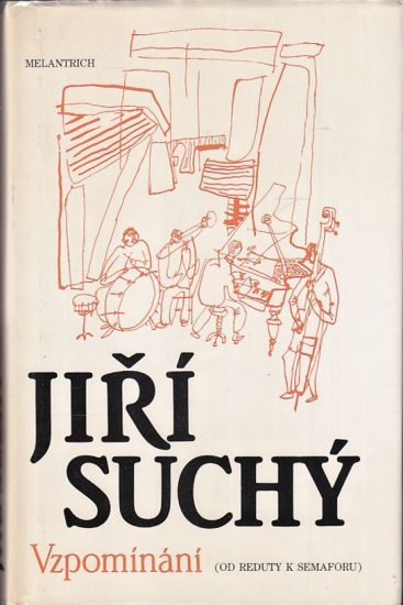 Vzpominani Od Reduty k Semaforu - Suchy Jiri | antikvariat - detail knihy