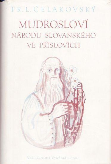 Mudroslovi narodu slovanskeho ve prislovich - Celakovsky Frantisek Ladislav | antikvariat - detail knihy