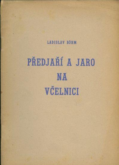 Predjari a jaro na vcelnici - Bohm Ladislav   antikvariat - detail knihy