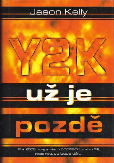 Y2K  uz je pozde - Kelly Jason | antikvariat - detail knihy