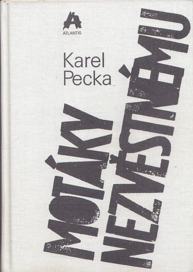 Motaky nezvestnemu - Pecka Karel | antikvariat - detail knihy