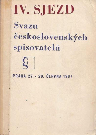 IV sjezd Svazu ceskoslovenskych spisovatelu Praha 27  29 cervna 1967 | antikvariat - detail knihy