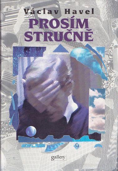 Prosim  strucne - Havel Vaclav | antikvariat - detail knihy