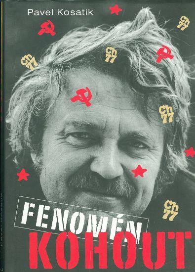 Fenomen Kohout - Kosatik Pavel | antikvariat - detail knihy