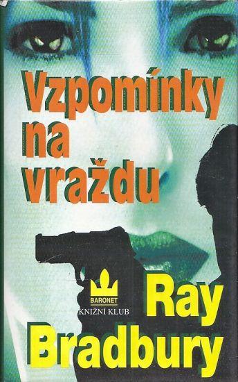 Vzpominky na vrazdu - Bradbury Ray | antikvariat - detail knihy
