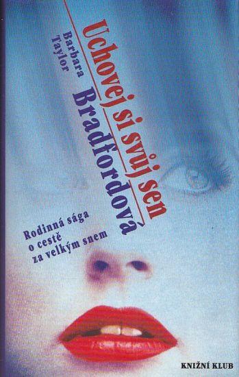 Uchovej si svuj sen - Bradfordova Barbara Taylor | antikvariat - detail knihy