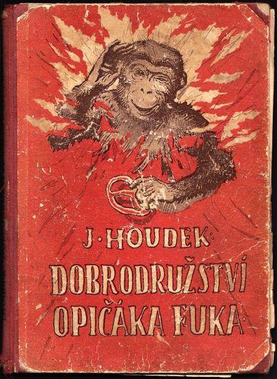 Dobrodruzstvi opicaka Fuka - Houdek Jaroslav   antikvariat - detail knihy