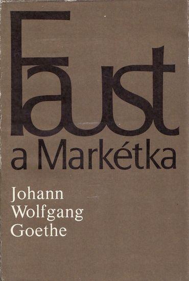 Faust a Marketka - Goethe Johann Wolfgang | antikvariat - detail knihy