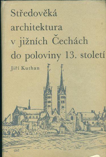 Stredoveka architektura v jiznich Cechach do poloviny 13  stoleti - Kuthan Jiri | antikvariat - detail knihy