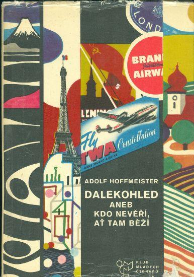 Dalekohled aneb kdo neveri  at tam bezi - Hoffmeister Adolf | antikvariat - detail knihy