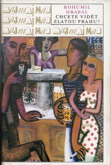 Chcete videt zlatou Prahu - Hrabal Bohumil | antikvariat - detail knihy