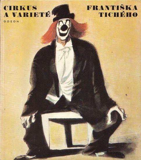 Cirkus a variete Frantiska Ticheho - Dvorak Frantisek | antikvariat - detail knihy