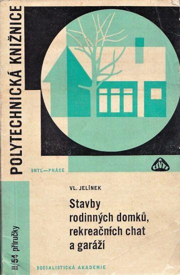 Stavby rodinnych domku rekteacnich chat a garazi - Jelinek Vladimir | antikvariat - detail knihy