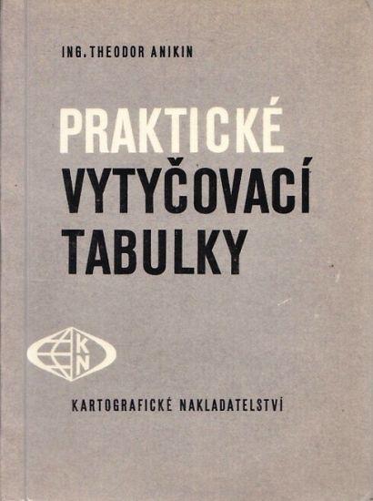 Prakticke vytycovaci tabulky - Anikin Theodor | antikvariat - detail knihy