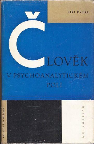 Clovek v psychoanalytickem poli - Cvekl Jiri | antikvariat - detail knihy