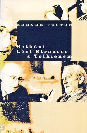 Setkani LeviStrausse s Tolkienem - Juston Zdenek | antikvariat - detail knihy