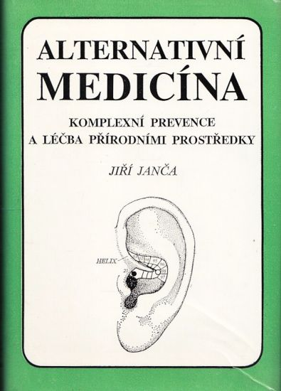Alternativni medicina  Komplexni prevence a lecba prirodnimi prostredky - Janca Jiri | antikvariat - detail knihy