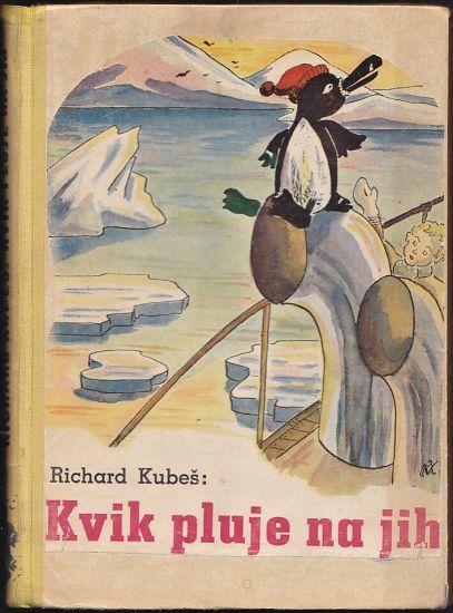 Kvik pluje na jih - Kubes Richard | antikvariat - detail knihy