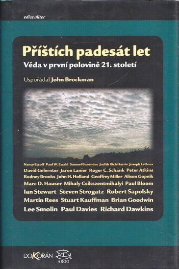 Pristich padesat let Veda v prvni polovine 21 stoleti - Brockman John  usporadal | antikvariat - detail knihy