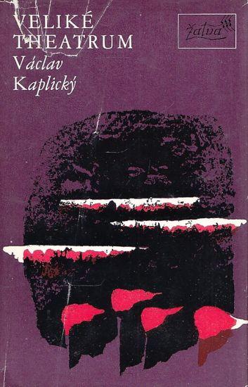 Velike theatrum - Kaplicky Vaclav   antikvariat - detail knihy