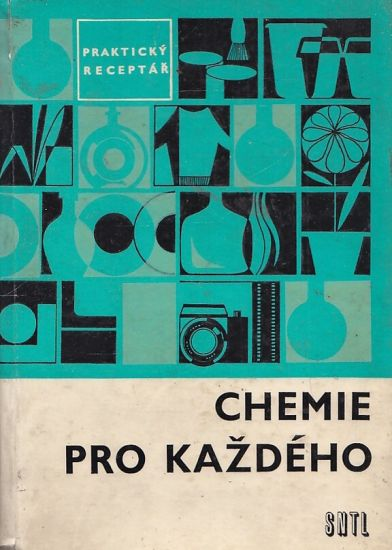 Chemie pro kazdeho  Prakticky receptar   antikvariat - detail knihy