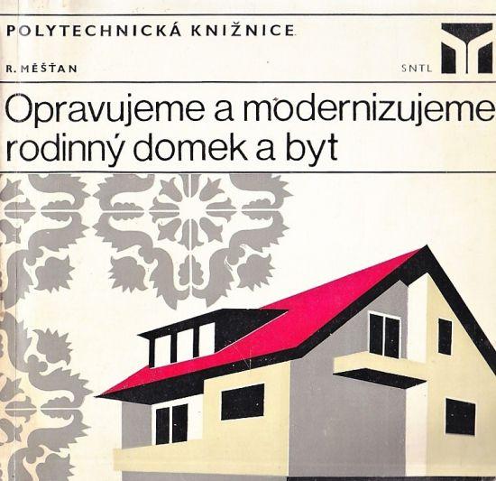 Opravujeme a modernizujeme rodinny domek a byt - Mestan Radomir | antikvariat - detail knihy