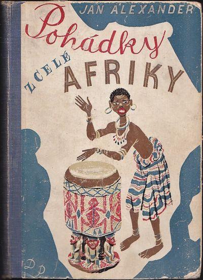 Pohadky z cele Afriky - Alexander Jan | antikvariat - detail knihy
