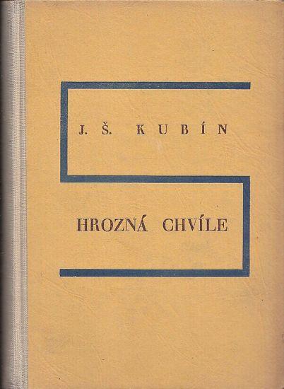 Hrozna chvile - Kubin Josef Stefan   antikvariat - detail knihy