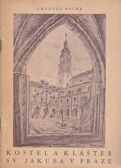 Kostel a klaster sv  Jakuba v Praze - Poche Emanuel | antikvariat - detail knihy