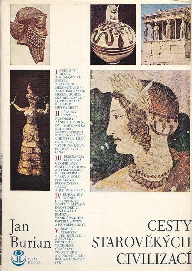 Cesty starovekych civilizaci - Burian Jan | antikvariat - detail knihy