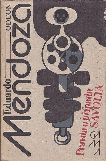 Pravda o pripadu Savolta - Mendoza Eduardo | antikvariat - detail knihy