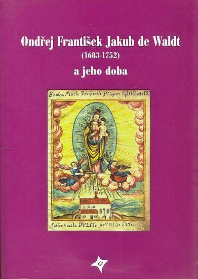 Ondrej Frantisek Jakub de Waldt 16831752 a jeho doba | antikvariat - detail knihy