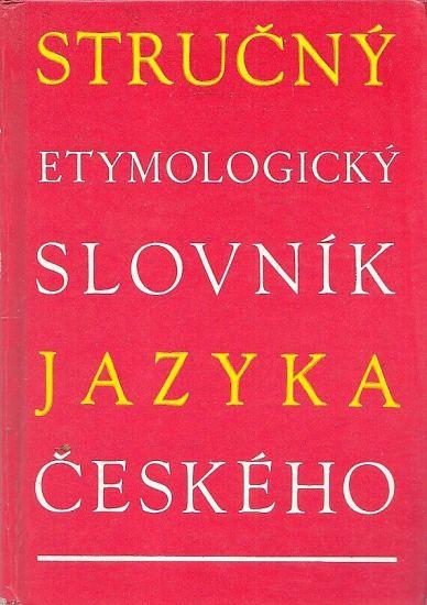 Strucny etymologicky slovnik jazyka ceskeho - Holub Josef  Lyer Stanislav   antikvariat - detail knihy