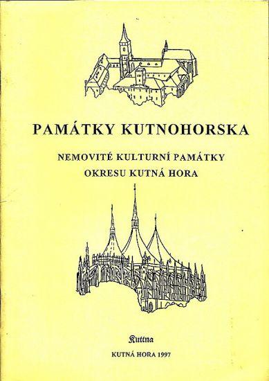 Pamatky Kutnohorska  Nemovite kulturni pamatky okresu Kutna Hora | antikvariat - detail knihy