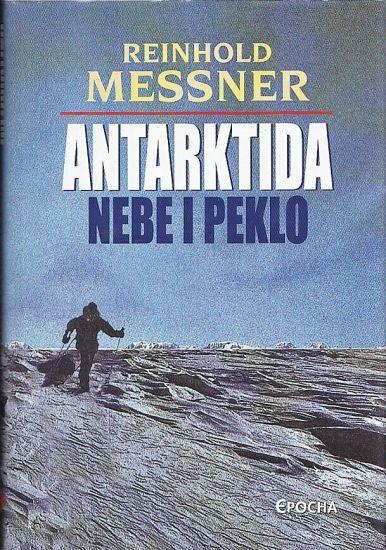 Antarktida  Nebe i peklo - Messner Reinhold | antikvariat - detail knihy